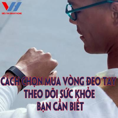 cach chon mua vong deo tay theo doi suc khoe ban can biet