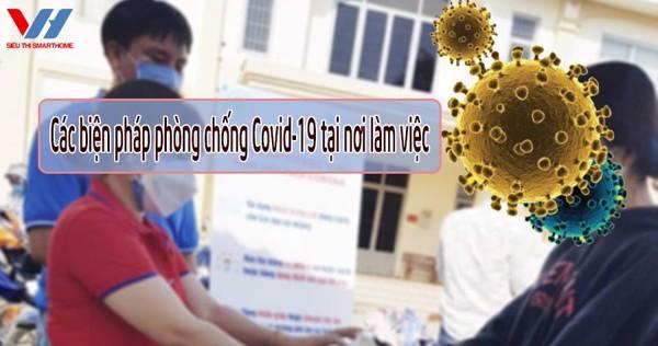 cac bien phap phong chong covid-19 tai noi lam viec