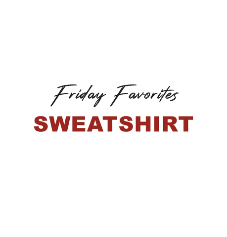 FRIDAY FAVORITES: SWEATSHIRT