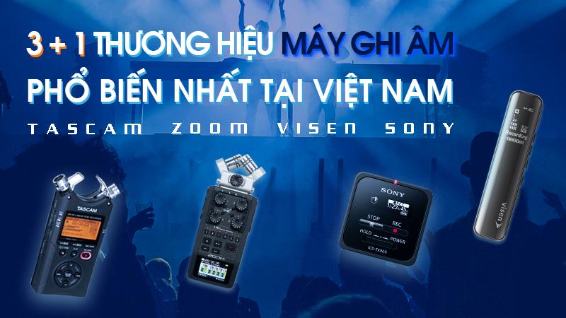 3 + 1 thương hiệu máy ghi âm phổ biến nhất tại Việt Nam