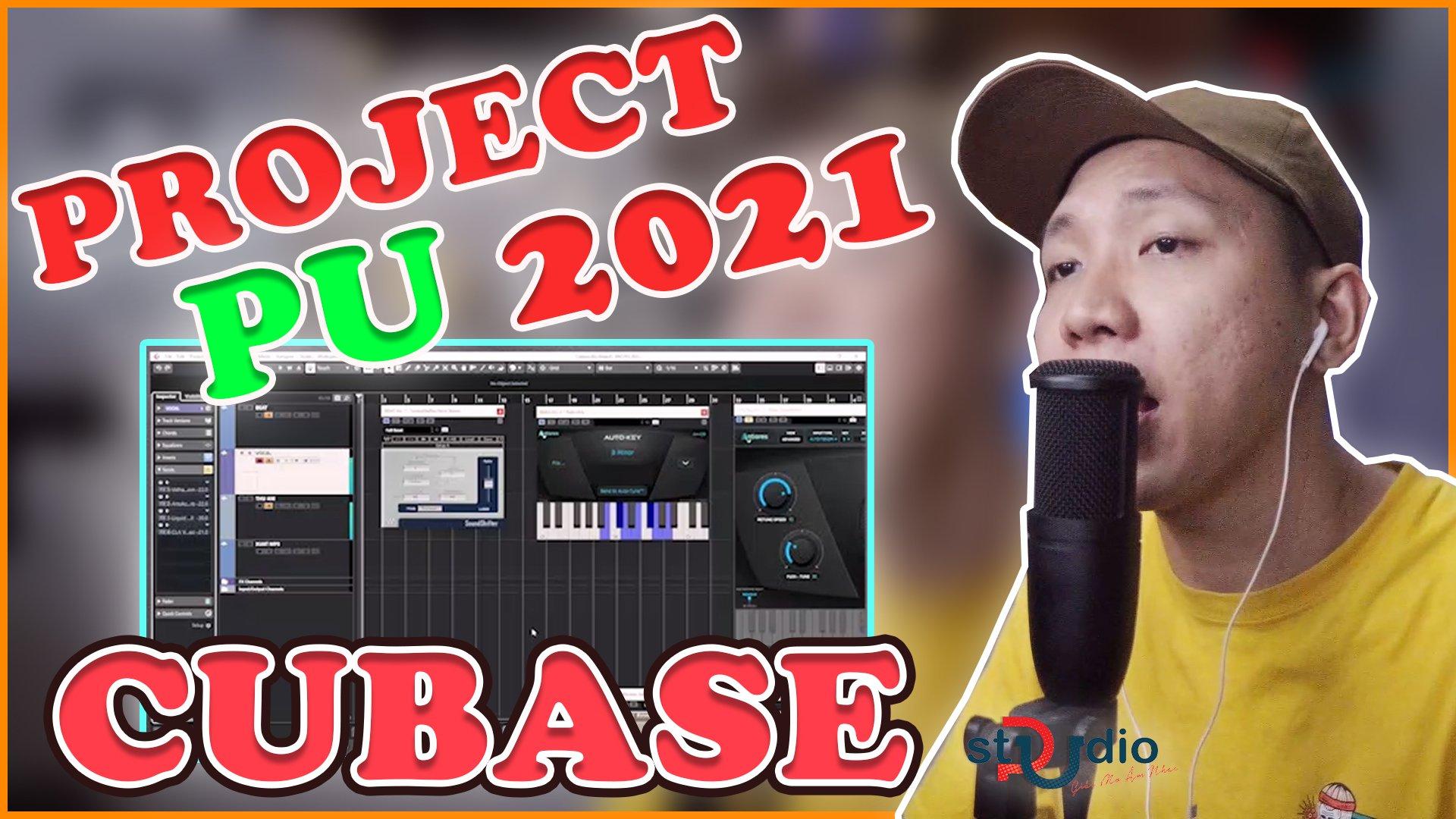 Project hát live PU 2021 giới thiệu project hát live cubase