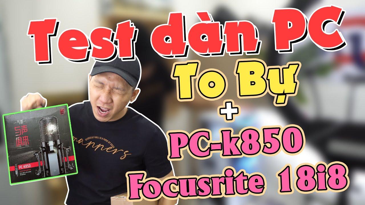✅ Dàn PC to bự và bộ thu âm Focusrite 18i8 Micro thu âm PC-K850 chất lượng cam ảo HD 360 livestream