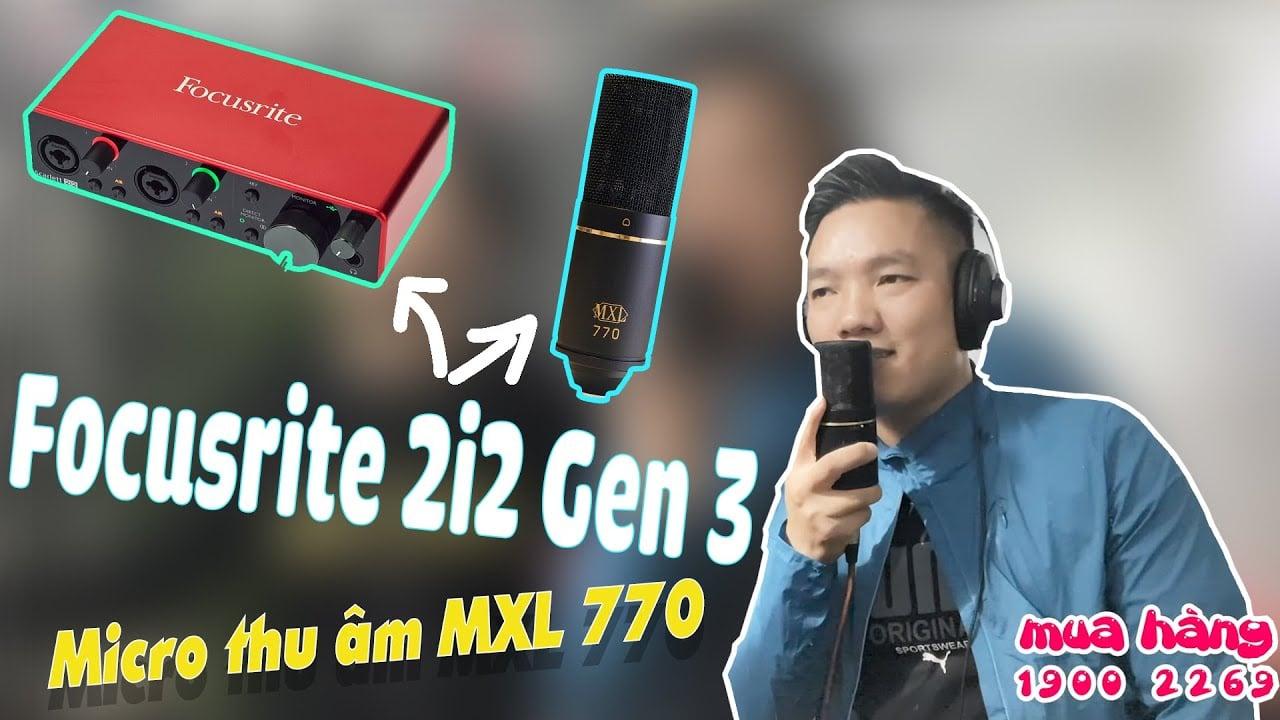 ✅  Đừng nói lời chia tay khách Test Bộ thu âm Focusrite 2i2 Gen Micro thu âm MXL 770 Auto Tune chất