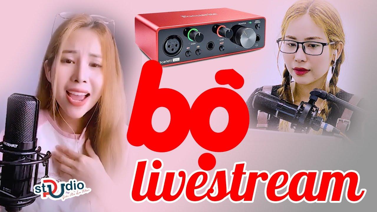 bộ livestream dành cho idol bigo live focusrite solo gen micro thu âm takstar pc-k850 duly ngọc