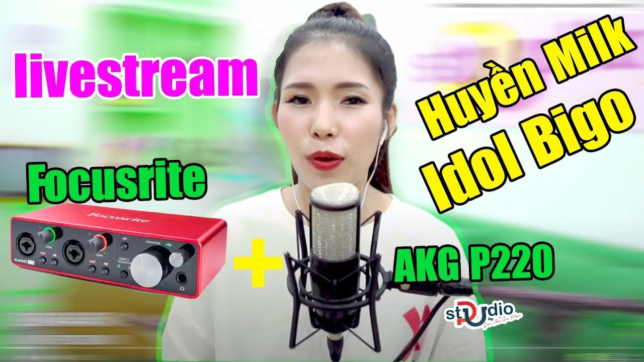 ✅Idol Bigo live Huyền My hát với bộ thu âm Focusrite 2i2 Gen 3 Micro thu âm AKG P220 Cubase 10