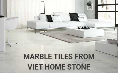Top Reasons to Choose Marble Tiles From Viet Home Stone