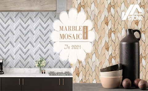 Marble Mosaic Trends in 2021 to look forward to