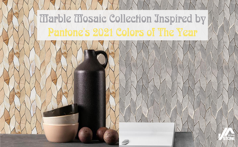 Viet Home Stone's Marble Mosaic Collection Inspired by Pantone's 2021 Colors of The Year