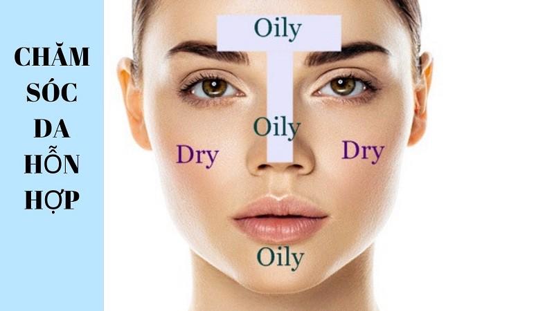 Da hỗn hợp có cách chăm sóc khó hơn những làn da khác.