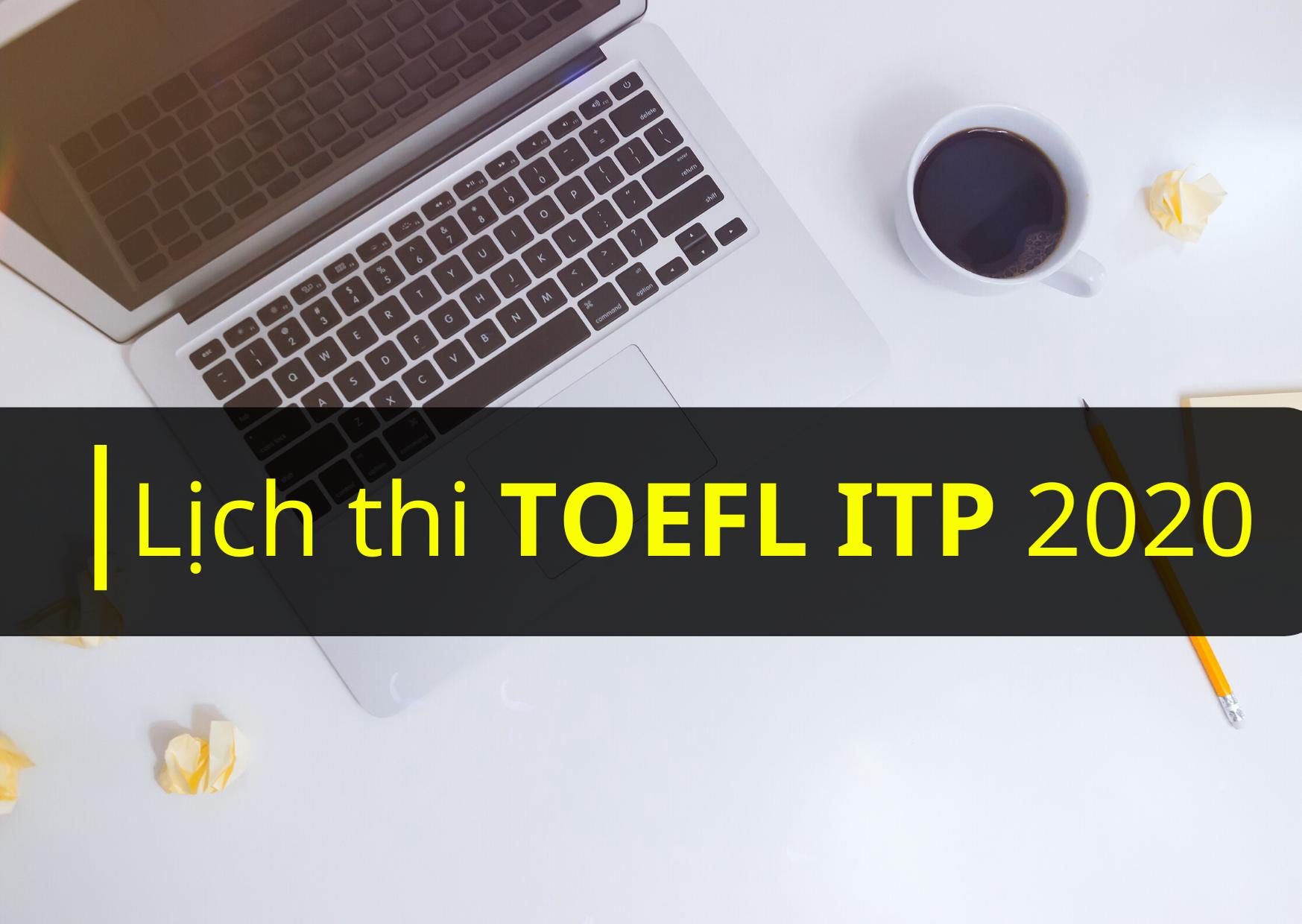 LỊCH THI TOEFL ITP TẠI THÁI NGUYÊN NĂM 2020 DO IIG TỔ CHỨC