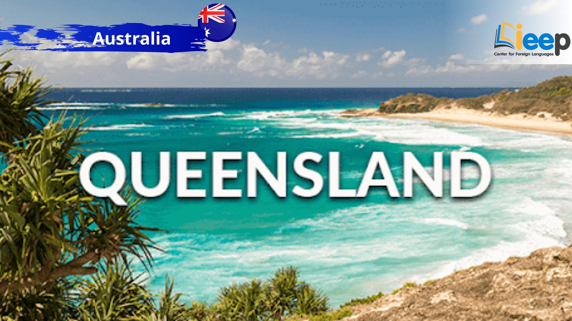 GIỚI THIỆU BANG QUEENSLAND - AUSTRALIA