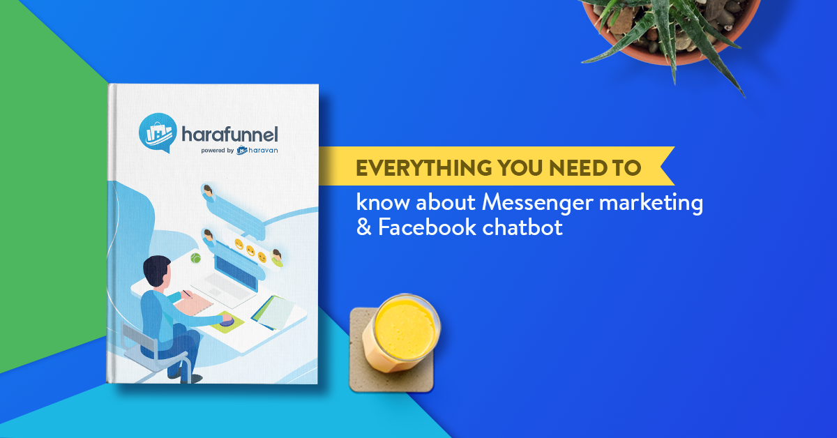 Everything you need to know about Messenger marketing and Facebook chatbot