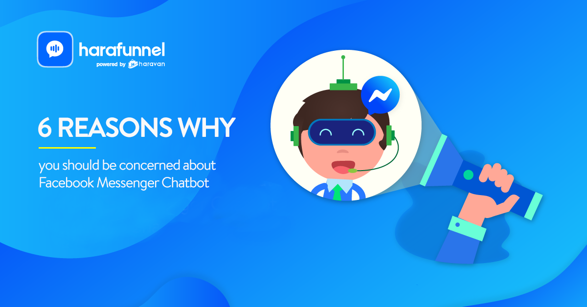 6 reasons why you should be concerned about Facebook Messenger Chatbot
