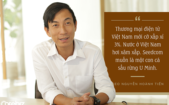 CEO Nguyen Hoanh Tien: 50 years old before his youth ends and chose Seedcom because he will not study ... die!