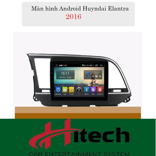 Màn Hình Android Hyundai Elantra 2014-2018 Hitech Pro Cắm sim 4G