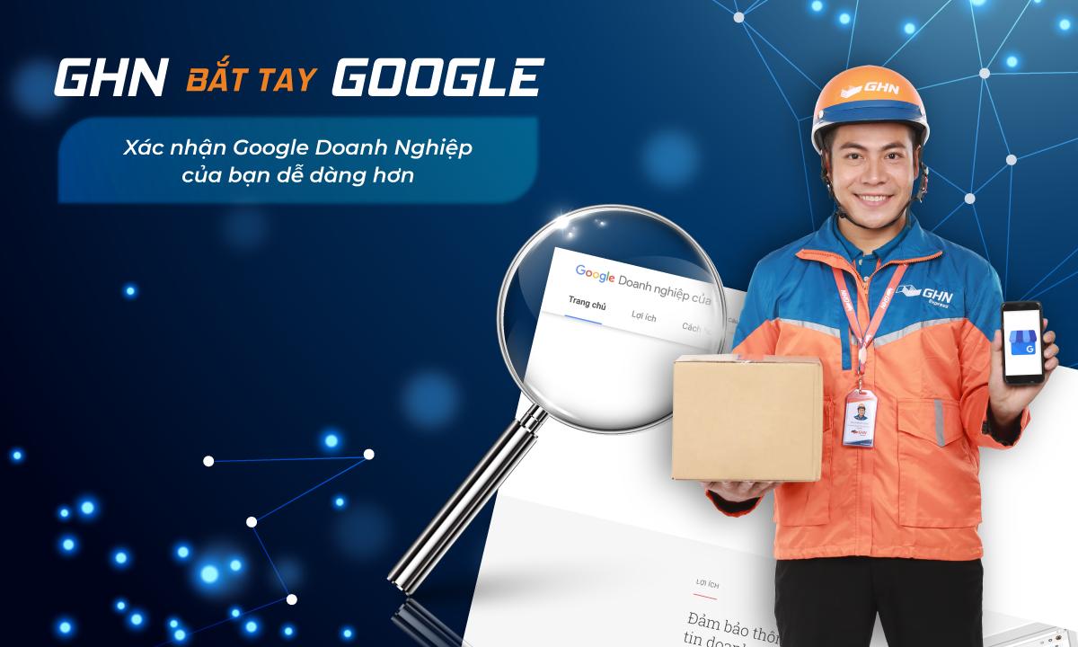 'Ông lớn' Google bắt tay GHN – Cơ hội hợp tác của năm
