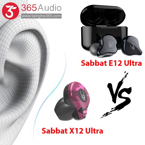 [So sánh] Sabbat X12 Ultra và Sabbat E12 Ultra: 2 tai nghe True wireless Best Seller 2019