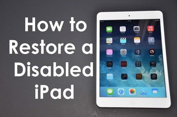 Cách mở iPad khi bị vô hiệu hóa và các lưu ý về sự cố