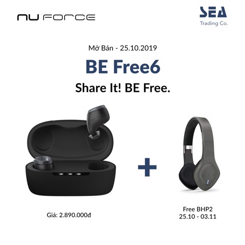 MỞ BÁN NUFORCE BE FREE6, TẶNG FREE NUFORCE BHP2