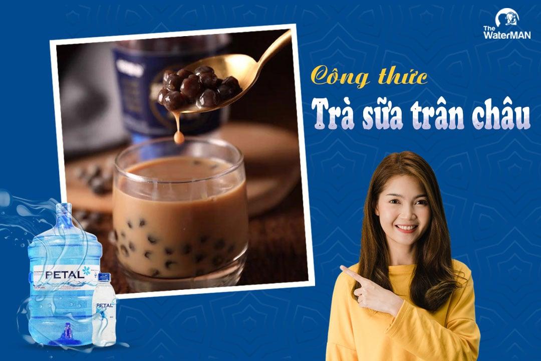 Công thức làm trà sữa trân châu thơm ngon tại nhà