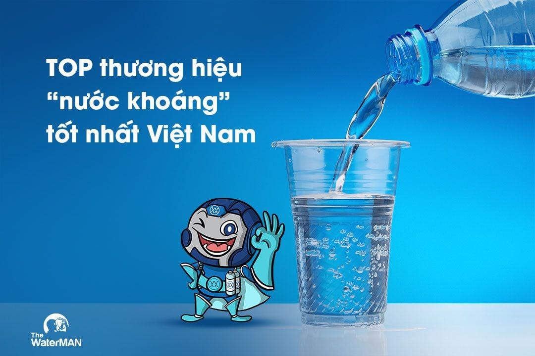Top 10 thương hiệu nước khoáng tốt nhất Việt Nam (Phần 1)