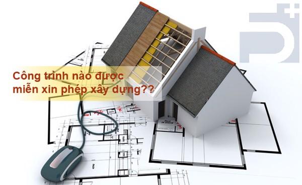 Danh sách 10 công trình được miễn xin phép xây dựng