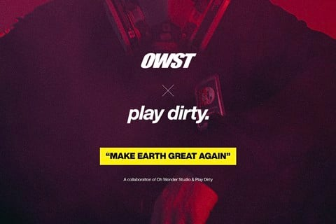 """MAKE EARTH GREAT AGAIN"" CAMPAIGN - OH WONDER STUDIO X PLAY DIRTY"
