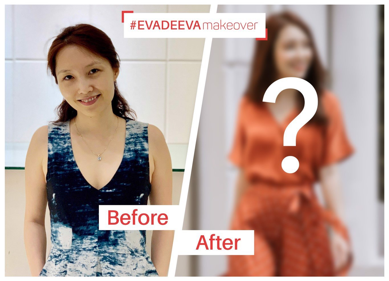 EVA DE EVA | BEFORE & AFTER