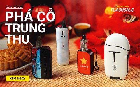 ĐẠI TIỆC FLASH SALE – PHÁ CỖ TRUNG THU – THE VAPE CLUB SALE UP TO 64%