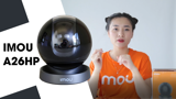 Review Camera Imou A26HP