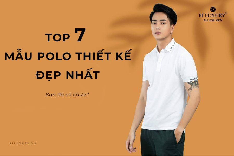 TOP 7THIẾT KẾ ÁO POLO ĐẸP NHẤT, SẴN SÀNG CHO 2021 RỰC RỠ