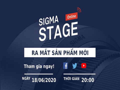 SIGMA STAGE ONLINE: RA MẮT SẢN PHẨM MỚI