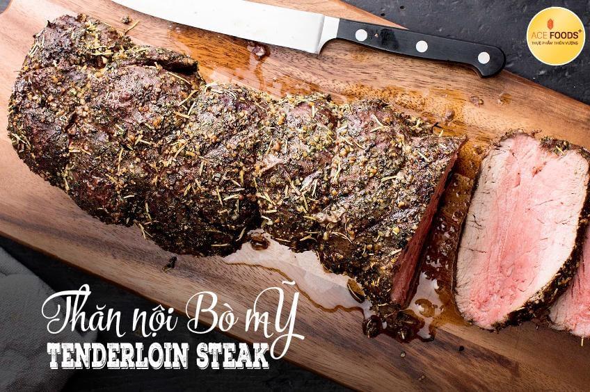Thăn nội bò Mỹ là phần thịt ngon nhất của con bò cho món Bít tết
