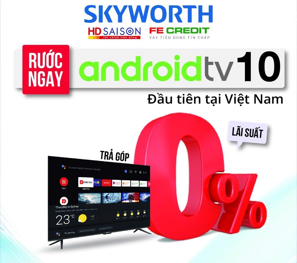 Chương trình khuyến mãi hỗ trợ trả góp 0% TV Skyworth cho người tiêu dùng
