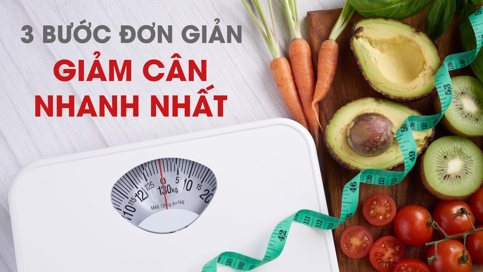 Làm thế nào để giảm cân nhanh nhất? - 3 bước giảm cân khoa học