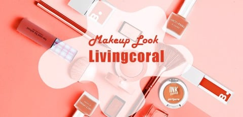Makeup Look #Livingcoral Của Cô Nàng Pretty Much Tại Beauty Box