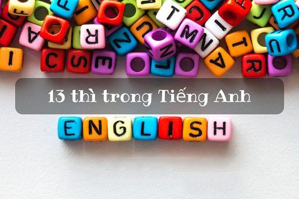 13 thì tiếng Anh: Nhận biết, công thức tiếng Anh và cách dùng