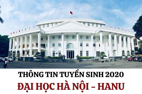Đại học Hà Nội - HANU công bố phương án tuyển sinh 2020 chính thức