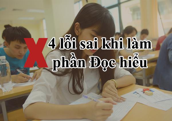 Phần đọc hiểu Ngữ văn 12- 4 lỗi đặc biệt cần tránh khi làm bài