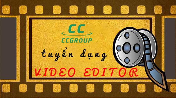 TUYỂN DỤNG KỸ THUẬT VIÊN VIDEO EDITOR