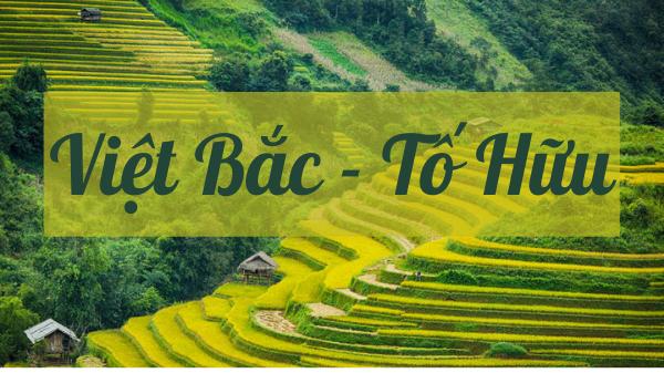 Dàn ý chi tiết và văn mẫu cho đề văn phân tích Việt Bắc 8 câu đầu